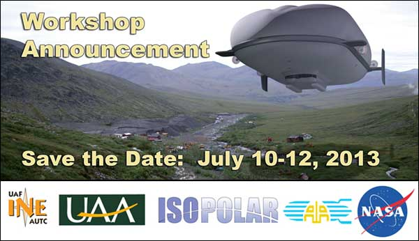 3rd Cargo Airships for Northern Operations Workshop, Anchorage, Alaska, July 10-12th, 2013